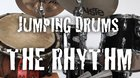Jumping drums - The Rhythm!