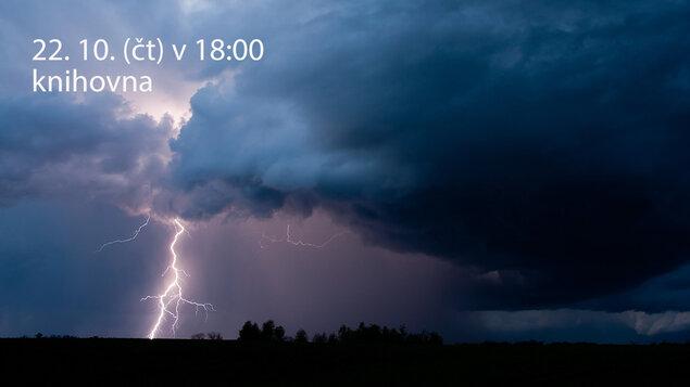 Bouřky a jejich nebezpečí - ZRUŠENO!!!
