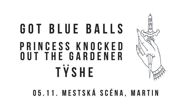 Got Blue Balls / Princess Knocked Out The Gardener / Tÿshe