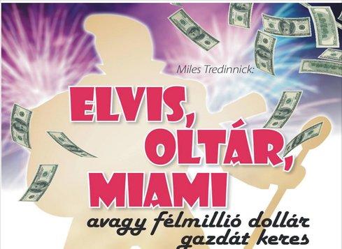 ELVIS, OLTÁR, MIAMI avagy félmillió dollár gazdát keres