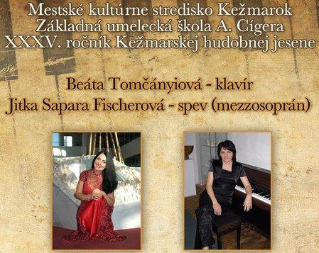 Koncertný program: Beáta Tomčányiová - klavír, Jitka Sapara Fischerová - spev (mezzosoprán)