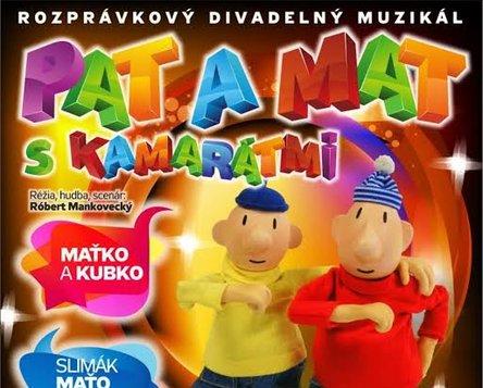 Rozprávkový divadelný muzikál PAT A MAT S KAMARÁTMI