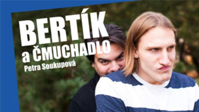 LiStOVáNÍ: Bertík a Čmuchadlo