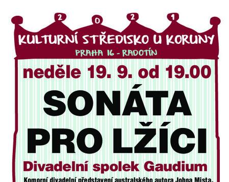 19. září 2021 v 19:00* SONÁTA PRO LŽÍCI - Divadelní spolek Gaudium