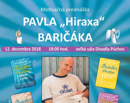 Motivačná prednáška PAVLA HIRAXA BARIČÁKA