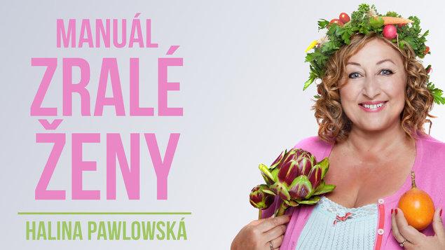 Halina Pawlowská a Manuál zralé ženy!