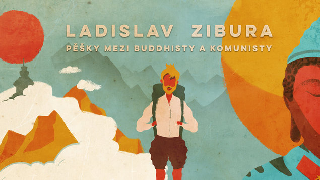 Ladislav Zibura – Pěšky mezi buddhisty a komunisty
