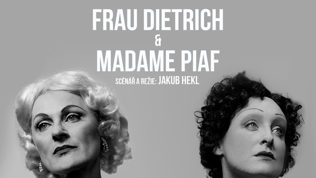 Frau Dietrich & Madame Piaf - 8. repríza (P)