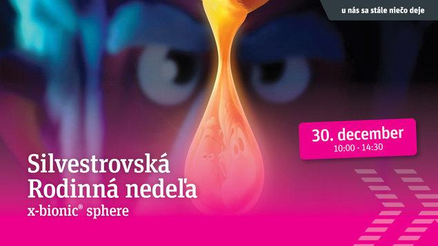 Silvestrovská Rodinná nedeľa v x-bionic sphere  30.12.2018
