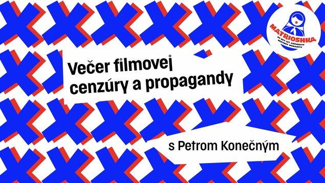 Večer filmovej cenzúry a propagandy s Petrom Konečným
