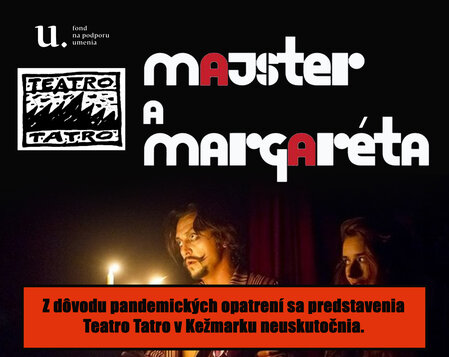 Teatro Tatro: Majster a Margaréta