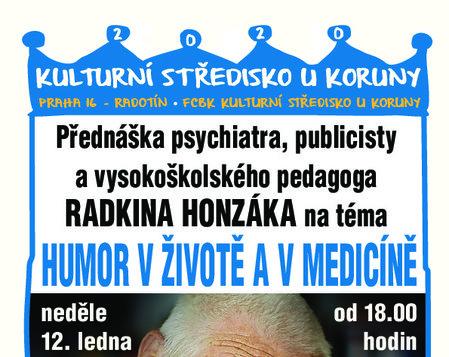 12. 1. v 18.00 * Radkin Honzák - humor v životě a v medicíně