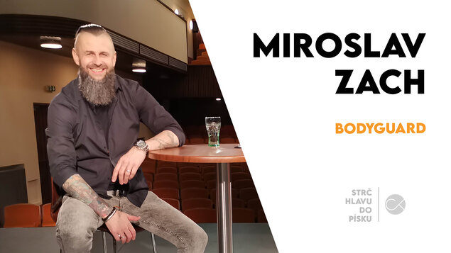 Miroslav Zach: Už dneska nejsou kluci, kteří by holkám otvírali dveře   STRČ HLAVU DO PÍSKU #6