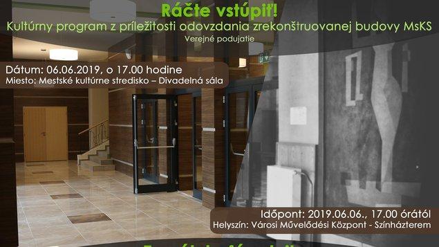 Ráčte vstúpiť! – Kultúrny program zpríležitosti odovzdania  zrekonštruovanej budovy MsKS