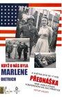 Když u nás byla Marlene Dietrich