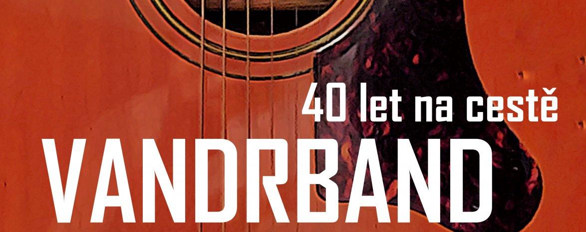 """VANDRBAND """"40 let na cestě"""" - koncert"""