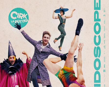 Cirk La Putyka - inscenace Kaleidoscope