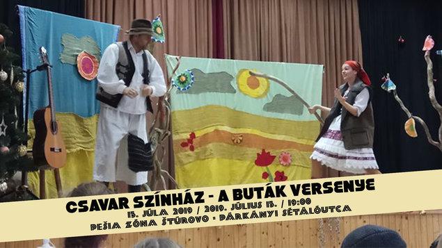 Csavar Színház - A buták versenye (HU), 15.07.2019