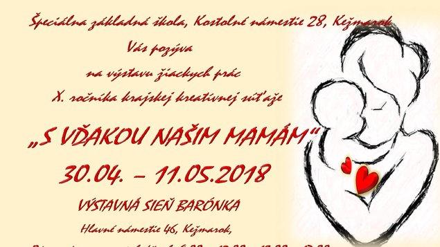 S VĎAKOU NAŠIM MAMÁM - 30.4. - 11.5.2018
