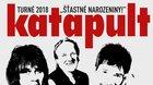 """KATAPULT -  TURNÉ 2018 """"ŠTASTNÉ NAROZENINY!"""""""