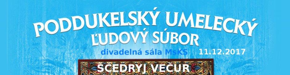 Ščedryj večur - Poddukelský umelecký ľudový súbor (PUĽS)