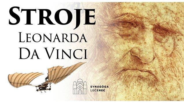 Stroje Leonarda da Vinci - veľká interaktívna výstava
