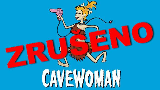 Cavewoman – ZRUŠENO