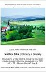 ZAHÁJENÍ VÝSTAVY: Každá krátká návštěva je mně milá   Obrazy a objekty  Václav Sika