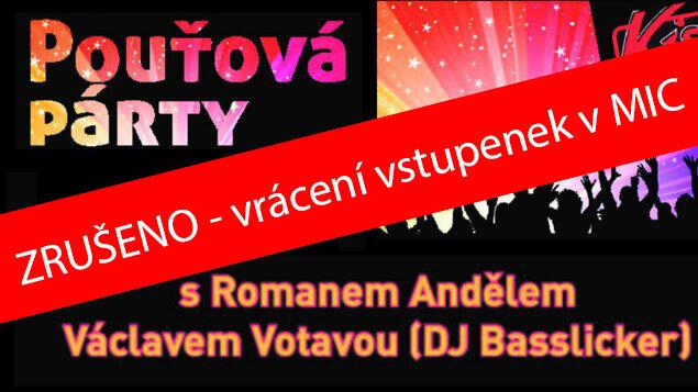 ZRUŠENO -  Pouťová párty s Romanem Andělem a Václavem Votavou (DJ Basslicker)