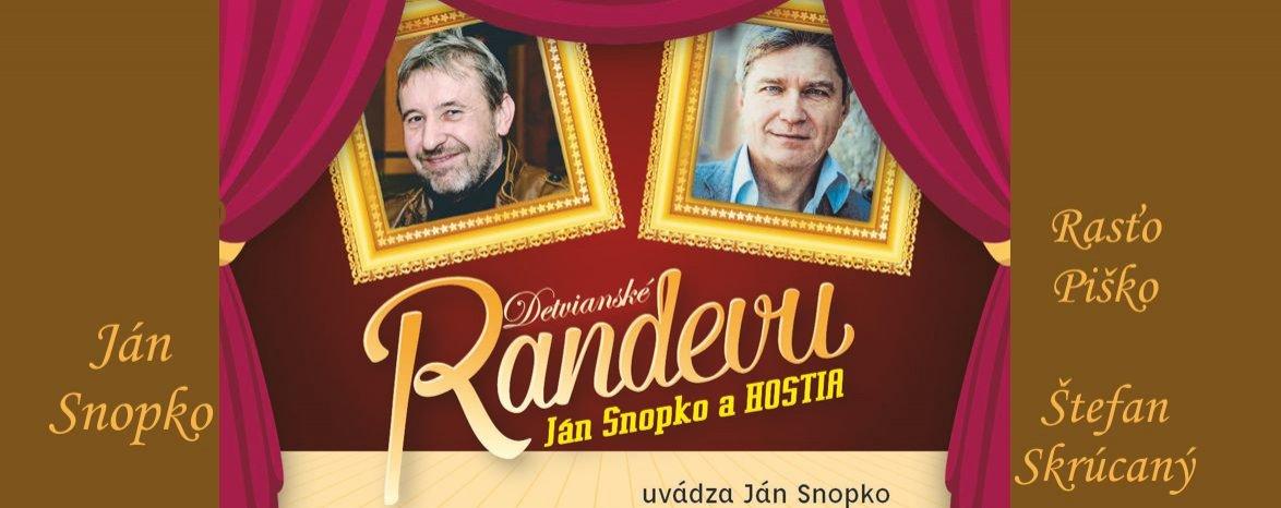 RANDEVU JÁN SNOPKO A HOSTIA / Štefan Skrúcaný, Rasťo Piško