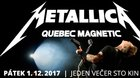 METALLICA : Quebec MAGNETIC