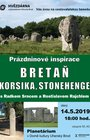 Prázdninové inspirace <br> Bretaň, Korsika, Stonehenge