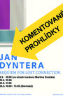 "Jan Dyntera - ""Requiem for lost connection"" - Komentované prohlídky"
