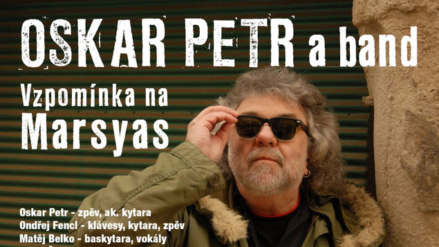 Oskar Petr a Band – vzpomínka na Marsyas