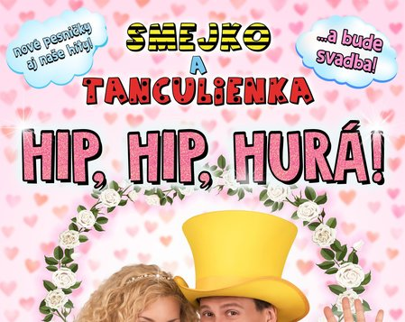 SMEJKO A TANCULIENKA: Hip,Hip, Hurá!