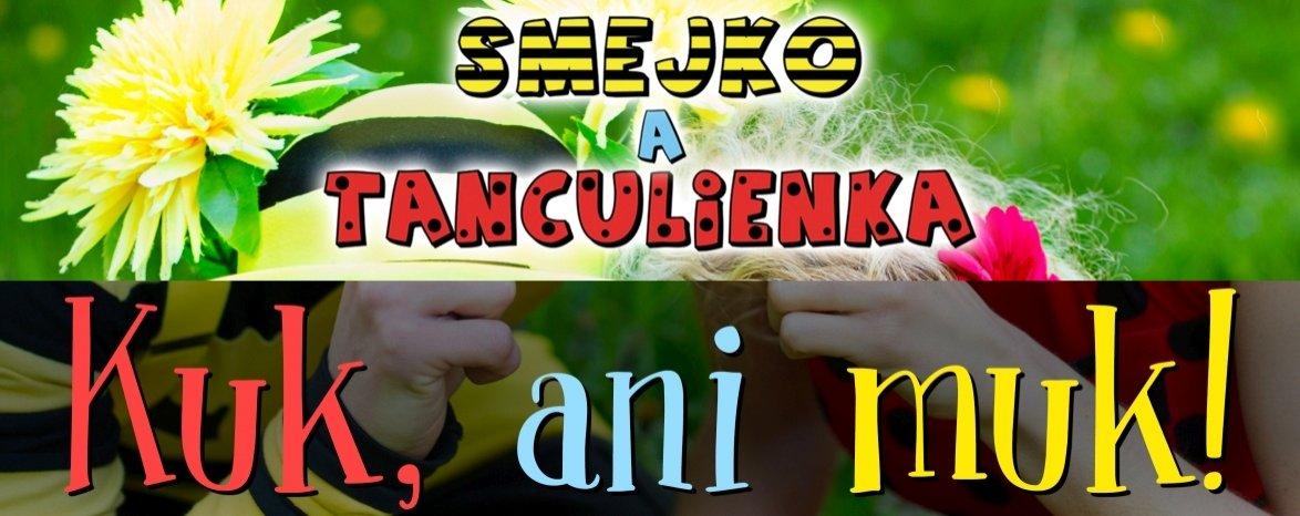 SMEJKO A TANCULIENKA - KUK, ANI MUK!