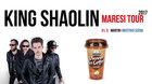 KING SHAOLIN Maresi tour 2017 + Darkness Positive