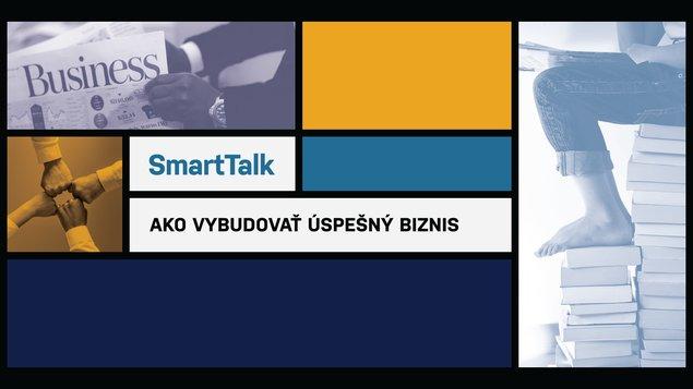 SmartTalk: Ako vybudovať úspešný biznis