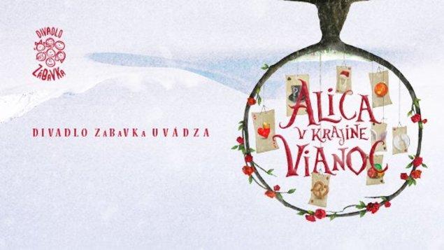 ROZPRÁVKOVÁ NEDEĽA - Divadlo ZáBaVKa: Alica v krajine Vianoc