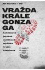 Dejvické divadlo, Praha: Vražda krále Gonzaga