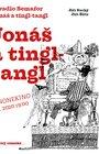 Jonáš a tingl-tangl, 1. února v 19:00, 280 Kč/140 Kč
