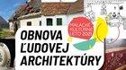 KL - Stretnutie s históriou: OBNOVA ĽUDOVEJ ARCHITEKTÚRY