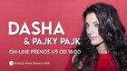 Dasha & Pajky Pajk ~ online