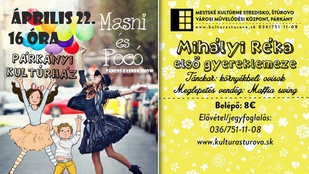 Tanečná detská show Masni és Pocó, 22.4.2018