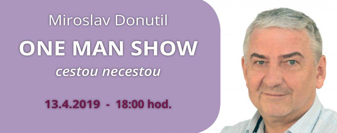 Miroslav DONUTIL - ONE MAN SHOW
