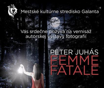 Autorská výstava fotografií Petra Juhása - Femme Fatale