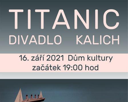 TITANIC (div. předpl. A)  - přeloženo na 16.09.2021
