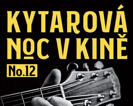 Kytarová Noc v Kině No.12