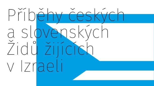 Příběhy českých a slovenských Židů žijících v Izraeli + host: Adam Drda