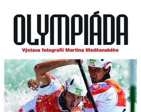 Olympiáda - Výstava fotografií Martina Medňanského